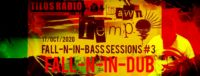 Fall-N-iN-bass Sessions # 3 Fall-N-iN-Dub @ Radio Tilos, Dawn Tempo 17/Oct/2020