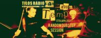 Random Dubstep Session by DST @ Radio Tilos, Dawn Tempo 17/Apr/2021