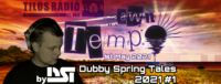 Dubby Spring Tales 2021 pt.1 by DST @ Radio Tilos, Dawn Tempo 1/May/2021
